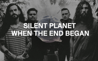 "Check out Silent Planet's ""When The End Began"""