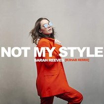 Not My Style (R3HAB remix) - Not My Style (R3HAB Remix)