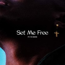 Set Me Free (feat. YK OSIRIS) - Set Me Free