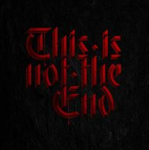This Is Not The End - This Is Not the End