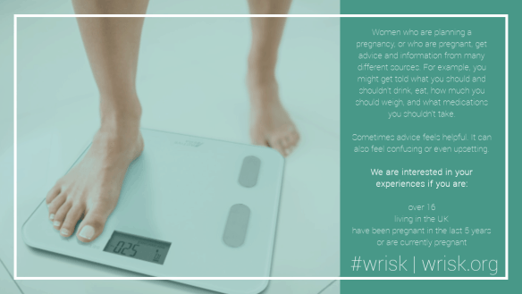 WRISK Recruitment advert - A woman is climbing onto a set of scales - text alongside asks to hear your experiences if you've been pregnant in the last 5 years