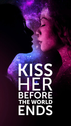 Kiss Her Before The World Ends Changes — Apocalypse Feelings