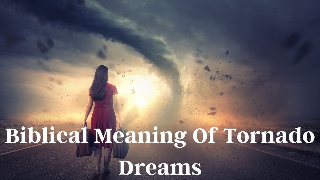 Biblical Meaning Of Tornado Dreams Images
