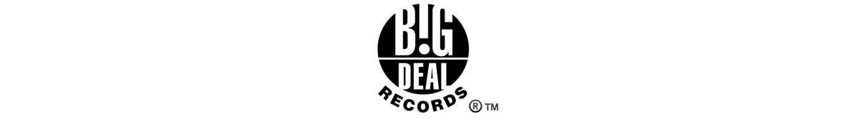 Big Deal Records (A fiercely Independent record label)