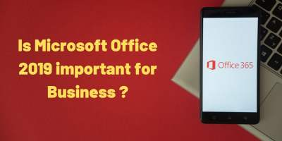 Is Microsoft Office 2019 important for Business ? 8