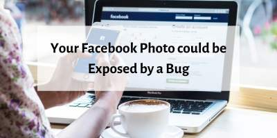 Your Facebook Photo could be Exposed by a Bug 3