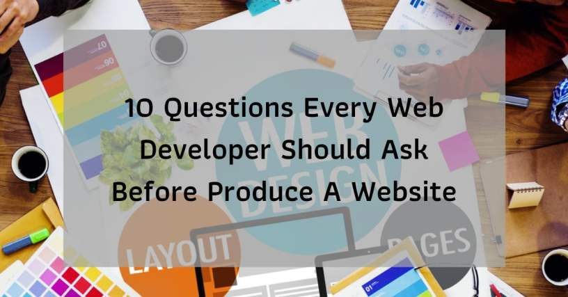 10 Questions Every Web Developer Should Ask Before Produce A Website 1