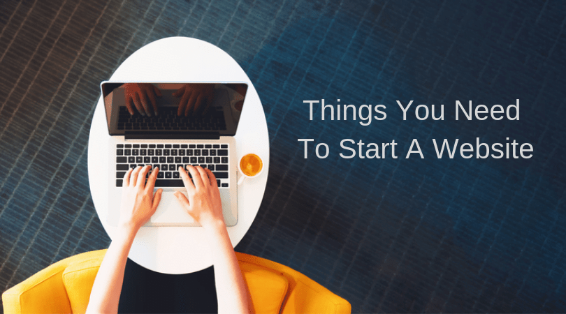 Things You Need To Start A Website 1