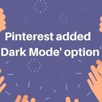 Pinterest is Adding its Own 'Dark Mode' Option 11
