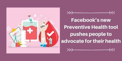 Facebook Launches 'Preventive Health' Tool to Raise Awareness of Personal Health Concerns 8