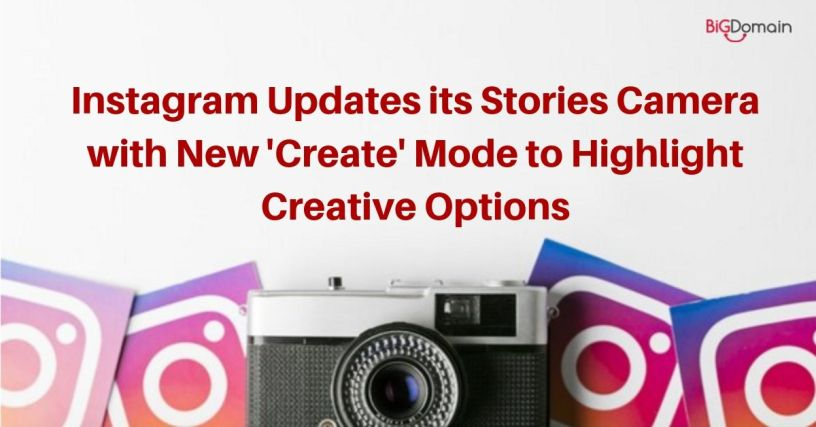 Instagram Updates its Stories Camera with New 'Create' Mode to Highlight Creative Options 1