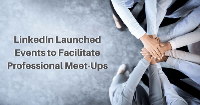 LinkedIn Launches Events to Facilitate Professional Meet-Ups 1