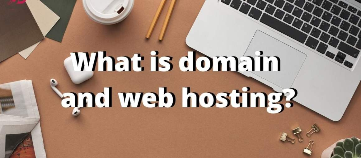 What is domain and web hosting?