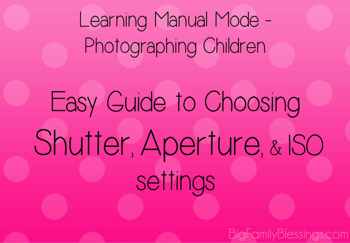 Choosing Manual Settings