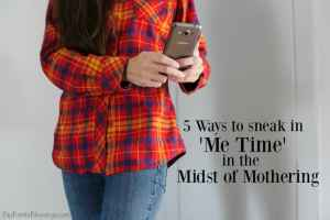 5 Ways to Sneak 'Me Time' in the Midst of Mothering