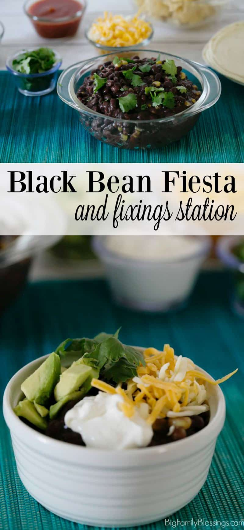 Black Bean Fiesta and Fixings Station - Perfect for stretching your grocery budget with a meatless meal, or the perfect companion to taco night.