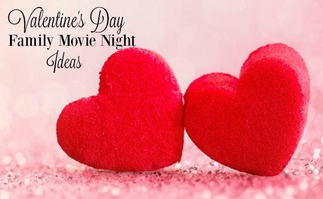 Fun Valentine's Day Family Movie Night Ideas