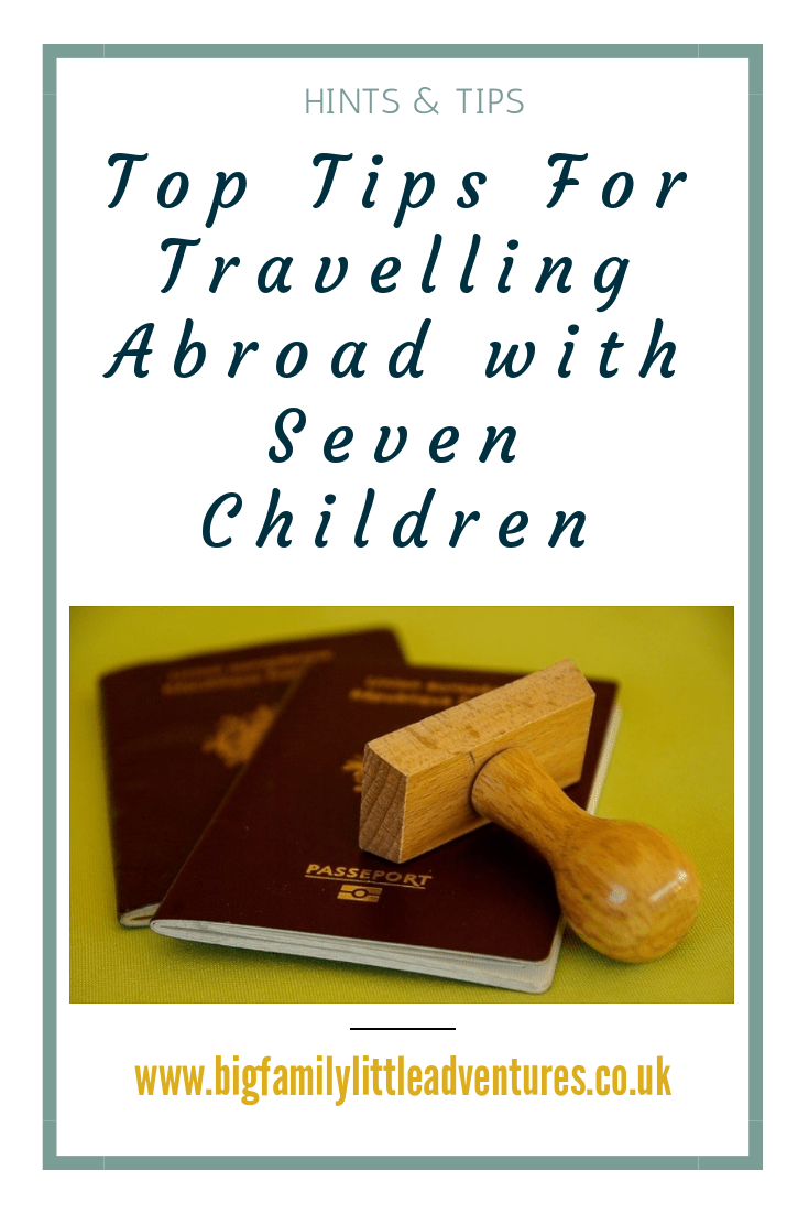 Travelling abroad with seven children is difficult, but not impossible, check out these handy tips to ensure it goes smoothly.