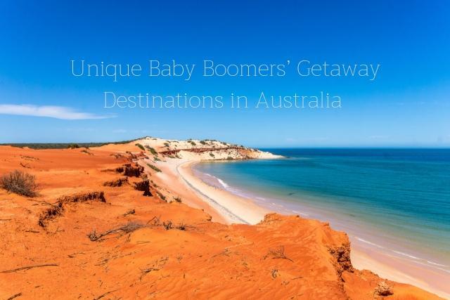 Unique Baby Boomers' Getaway Destinations in Australia