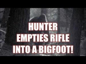 HUNTER EMPTIES RIFLE INTO A BIGFOOT!