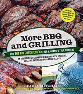 More-BBQ-and-Grilling-for-the-Big-Green-Egg-and-Other-Kamado-Style-Cookers-An-Independent-Cookbook-Including-New-Smoking-Grilling-Baking-and-Roasting-Recipes-0