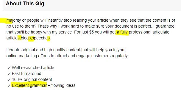 If the freelance seller cannot string together a grammatically sound description. PASS!