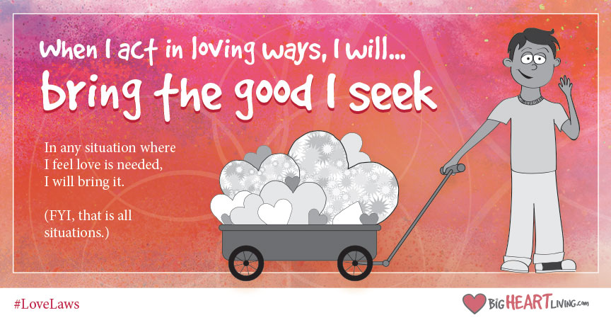 Love Law: Bring the Good I Seek.