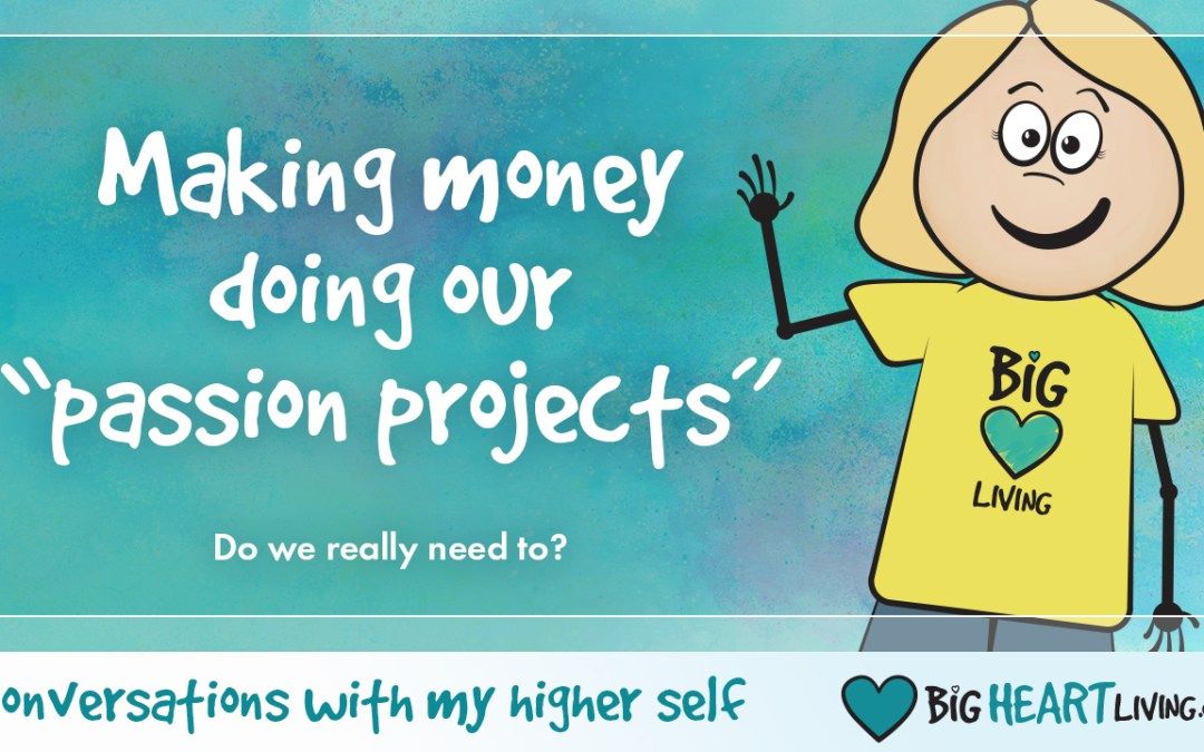 Conversations with my Higher Self: Passion Projects and Money