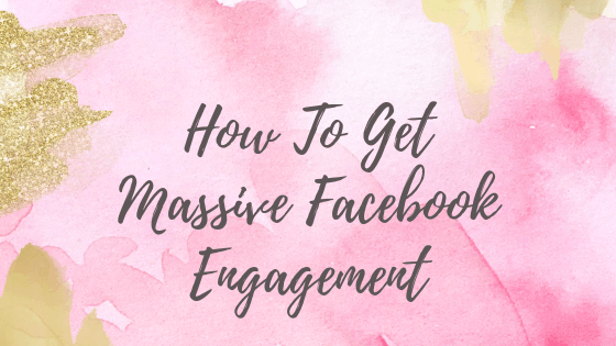 How To Get Massive Facebook Engagement
