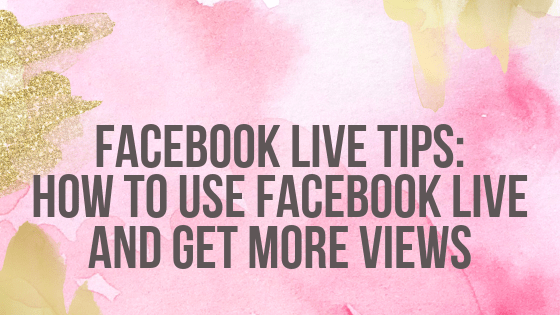 Facebook Live Tips_ How to Use Facebook Live And Get More Views