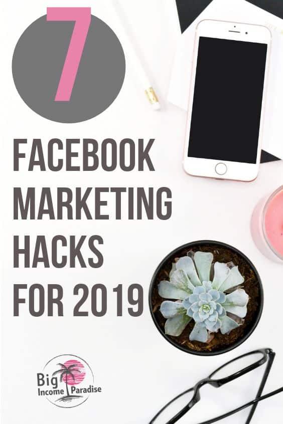 7 Facebook Marketing Hacks For 2019