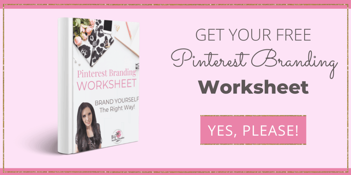 Free Pinterest Branding Worksheet - Big Income Paradise