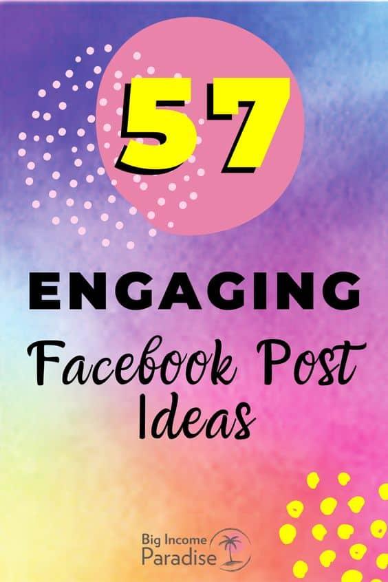 57 Engaging Facebook Posts Ideas