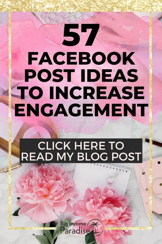 57 Facebook Post Ideas To Help You Increase Engagement