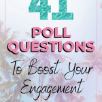 41 Poll Questions To Boost Your Engagement