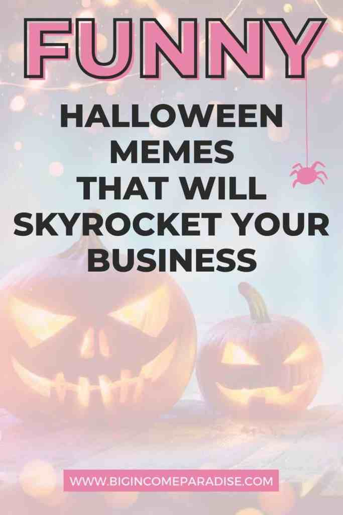Funny Halloween Memes To Skyrocket Your Business