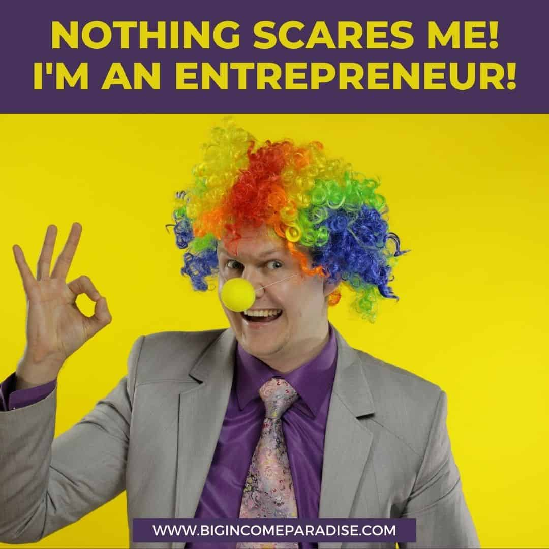 Nothing scares me - I'm an entrepreneur - Funny Halloween memes