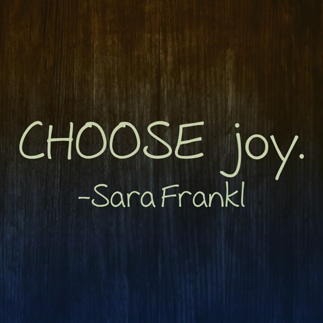 May you and I CHOOSE joy every time CHOOSE Ihellip