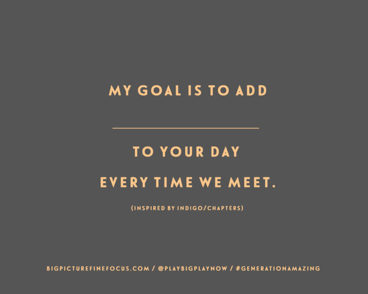 my-goal-is-to-add-______-to-your-day