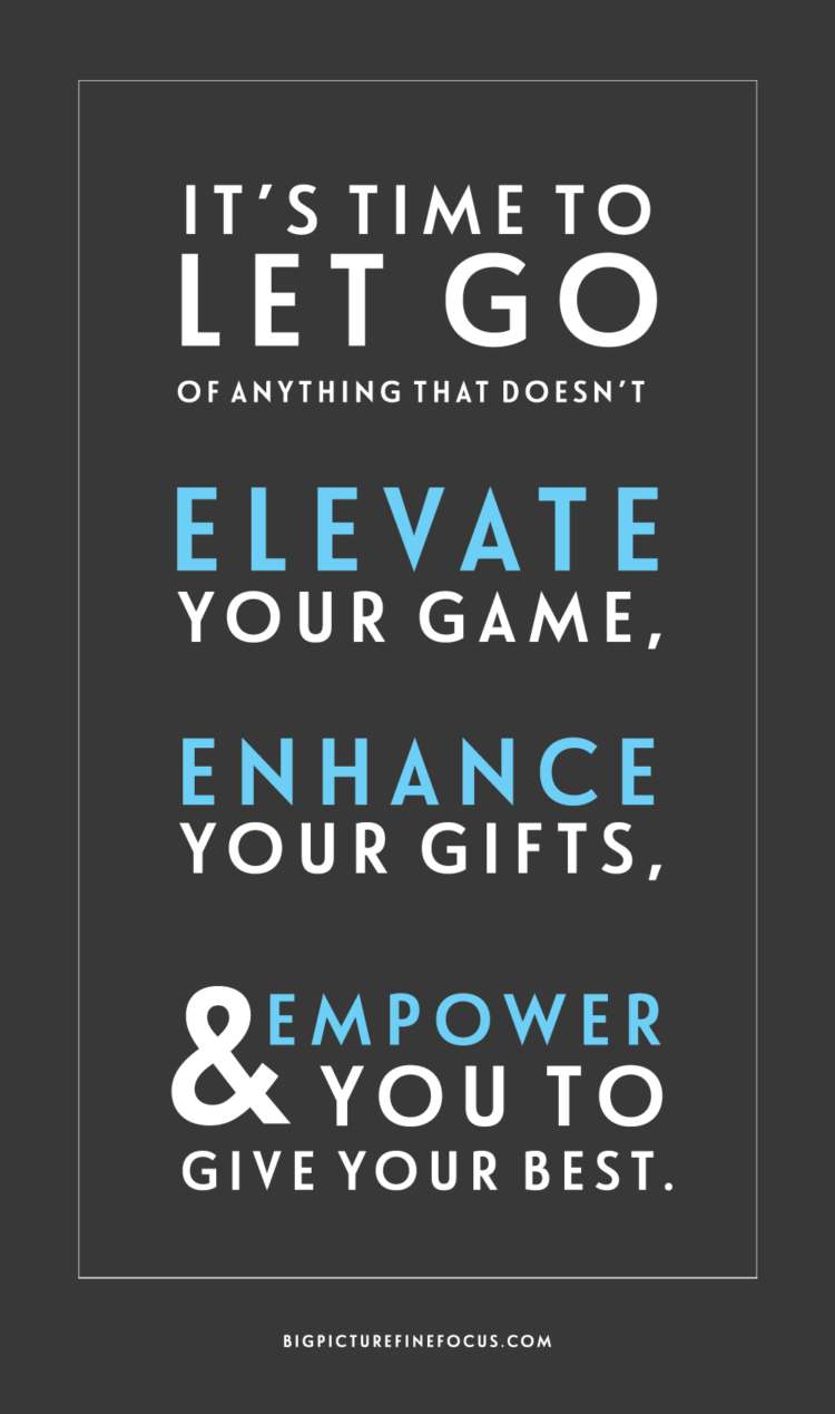 its-time-to-let-go-of-anything-that-doesnt-elevate-enhance-and-empoewr