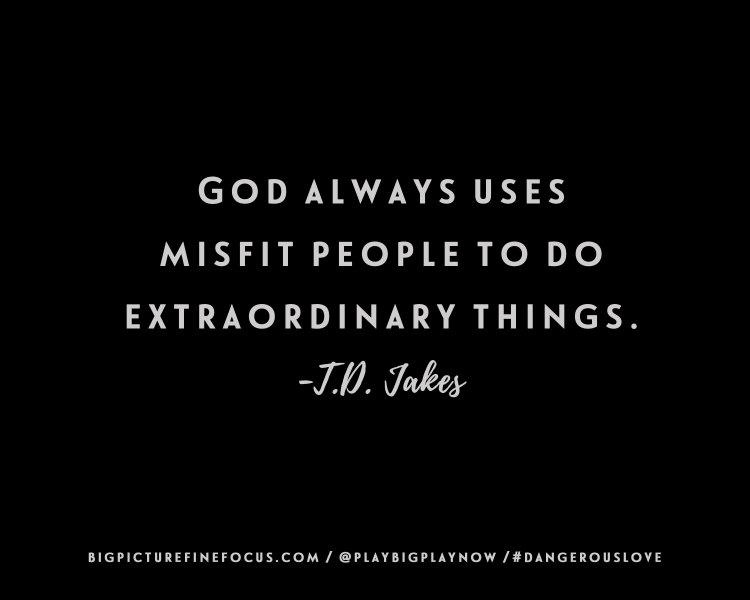 god-always-uses-misfit-people