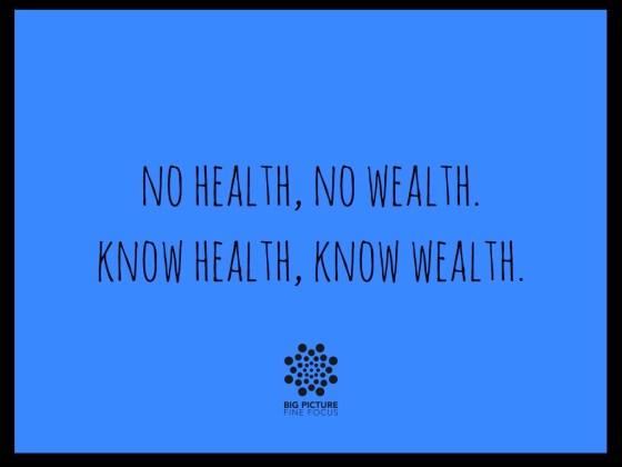 no health, no wealth