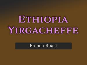 Ethiopia French Roast
