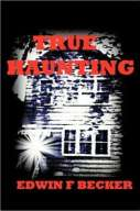 True Haunting by Edwin F. Becker, Big Séance Podcast