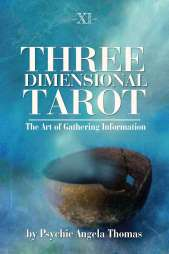 Three-dimensional Tarot: The Art of Gathering Information by Psychic Angela Thomas