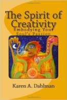 The Spirit of Creativity: Embodying Your Soul's Passion by Karen A. Dahlman, The Big Séance Podcast, BigSeance.com