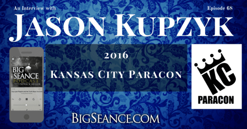 An Interview with Jason Kupzyk, founder of the Kansas City Paranormal Conference - The Big Séance Podcast