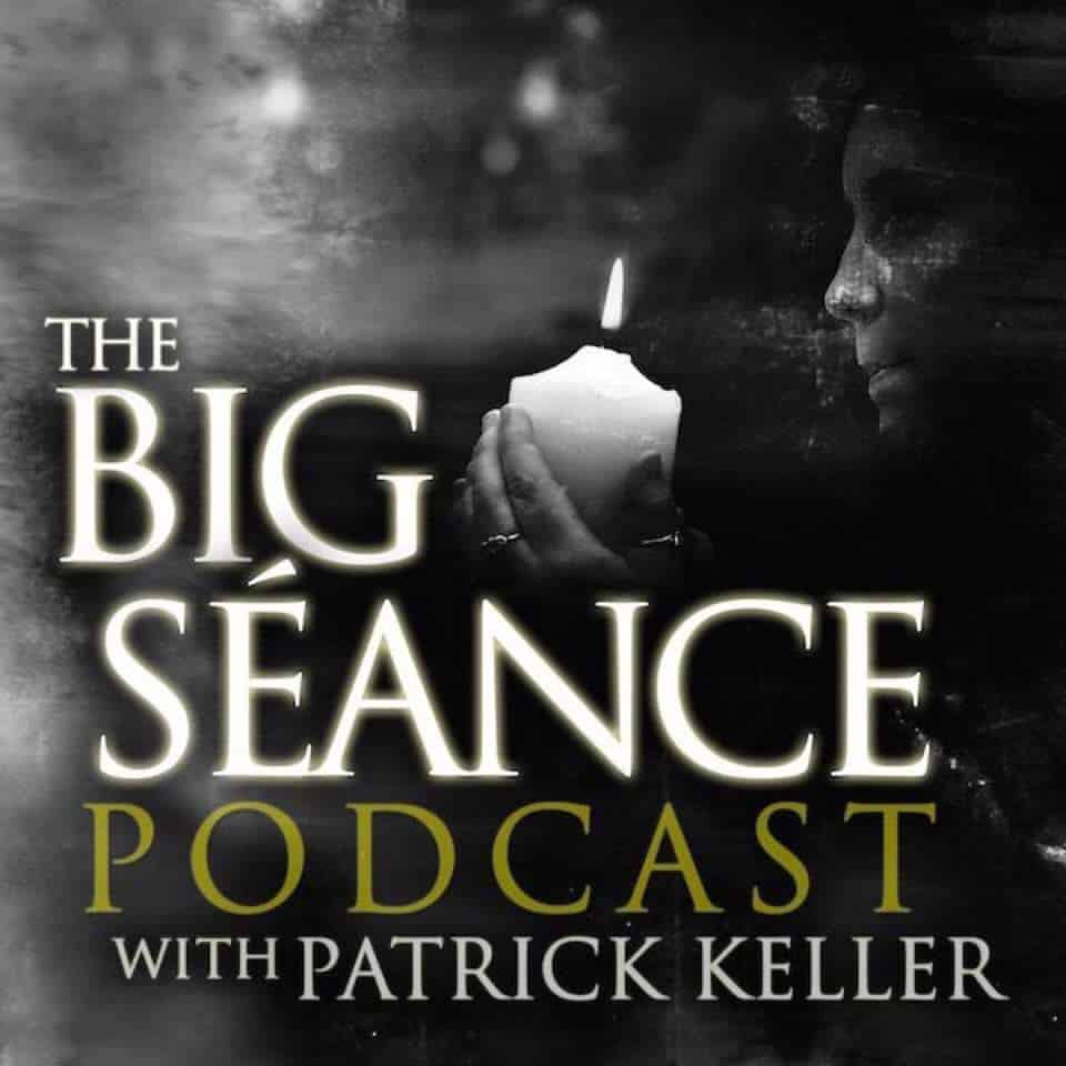 The Big Séance Podcast | My Paranormal World…