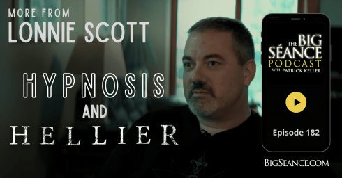 Hypnosis and Hellier, a return interview with Lonnie Scott - Big Seance Podcast: My Paranormal World