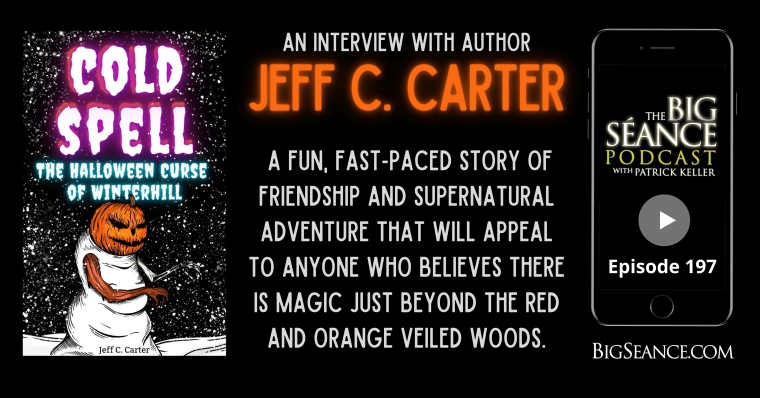 Cold Spell: The Halloween Curse of Winterhill with Jeff C. Carter - Big Seance Podcast: My Paranormal World